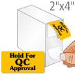Hold For QC Approval Labels in Dispenser