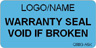 Warranty Seal - Void if Broken Label