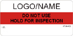 Do Not Use, Hold for Inspection Label