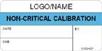 Non-Critical Calibration Label [add name or logo]