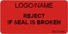 Reject if Seal is Broken Label