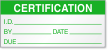 Certification I.D. By, Date, Due Calibration Label
