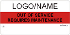 Custom Out of Service - Requires Maintenance Label