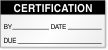 Certification By, Date, Due Calibration Label