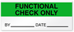 Functional Check Only Date Write-On Quality Control Label