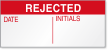 Rejected Date, Initials Calibration Label