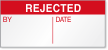 Rejected By, Date Calibration Label