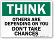 Think Others Depending Don't Take Chances