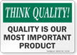 Quality Is Most Important Product Think Quality Sign