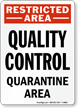 Restricted Area Quality Control Quarantine Area Sign