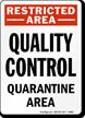 Restricted Area Quality Control Quarantine Area Sign
